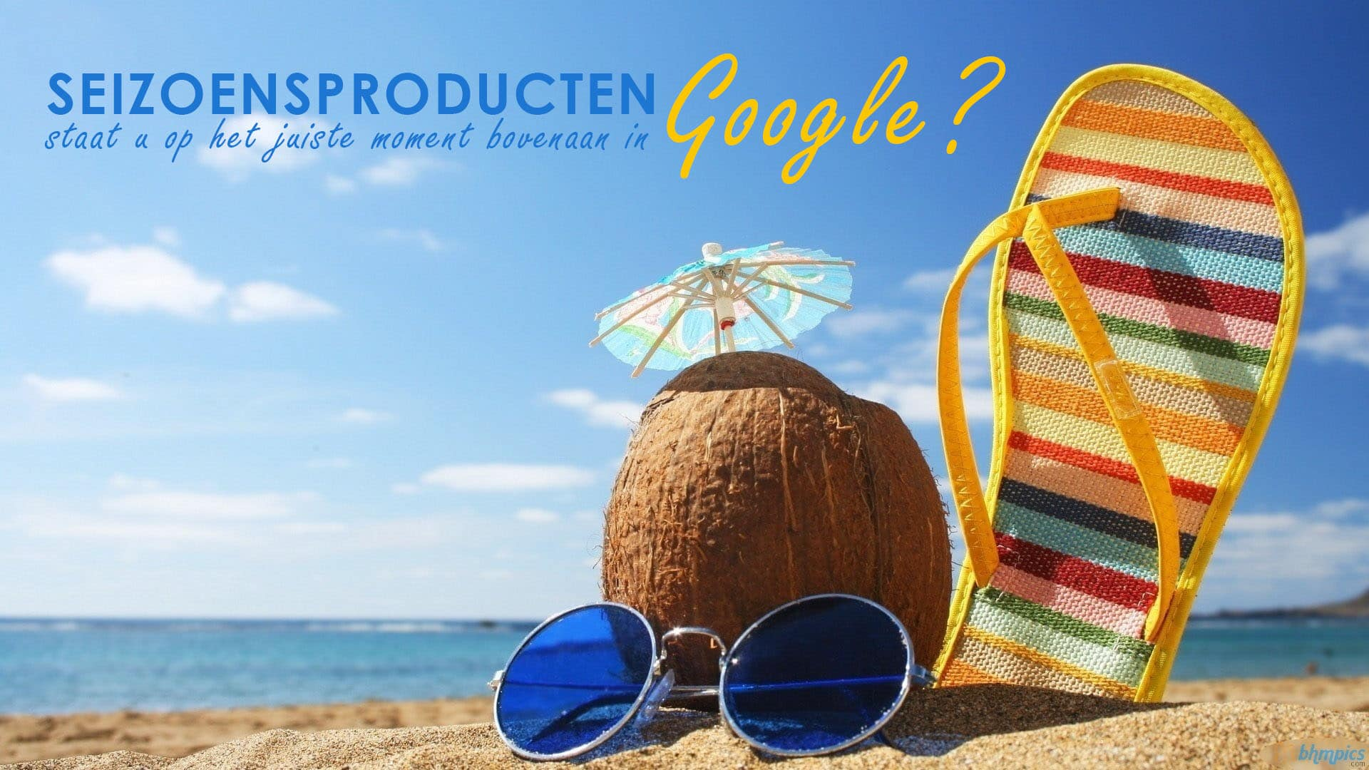 Seizoensproducten hoog in Google